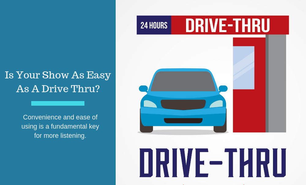 How Drive Thru Radio Can Make Your Show More Listenable